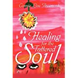Healing for the Tattered Soul ~ Connie Lou Arcemont