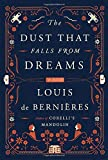 The Dust That Falls from Dreams: A Novel