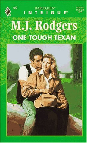 One Tough Texan (Harlequin Intrigue), M.J. Rodgers