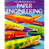 The Usborne Book of Paper Engineering (How to Make) ~ Clive Gifford