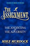 The Assignment: The Anointing & The Adversity, Vol. 2 (156394054X) by Mike Murdock