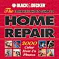Black & Decker: The Complete Photo Guide to Home Repair - 2000 Color How-To Photos