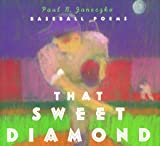 img - for That Sweet Diamond Baseball Poems book / textbook / text book