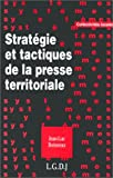 "Strategie et tactiques de la presse territoriale (Collection ""Systemes"") (French Edition) (2275002197) by Boisseau, Jean-Luc"