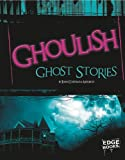 img - for Ghoulish Ghost Stories (Edge Books) book / textbook / text book