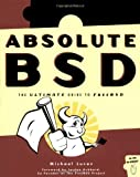 Absolute BSD: The Ultimate Guide to FreeBSD