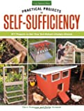 Practical Projects for Self-Sufficiency: DIY Projects to Get Your Self-Reliant Lifestyle Started