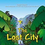 The Lost City (Captain Chuck's the adventures of Artie the Airplane and his friends.)