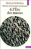echange, troc Biddis - Histoire de la pensée européenne, tome 6 : L'ère des masses