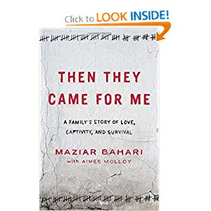 Then They Came for Me: A Family's Story of Love, Captivity, and Survival by