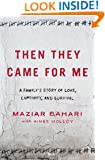 Then They Came for Me: A Family's Story of Love, Captivity, and Survival