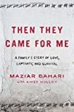 Then They Came for Me: A Familys Story of Love, Captivity, and Survival