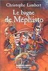 Les Chroniques d'Arkhadie, tome 2 : Le Bagne de Méphisto