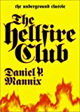 The Hell Fire Club (The Underground Classic) (0743413156) by Mannix, Daniel P.