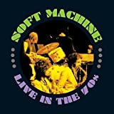 Live in the 70s by Soft Machine (2015-05-04)