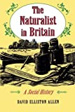 img - for The Naturalist in Britain by David Elliston Allen (1994-10-17) book / textbook / text book