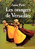 echange, troc Annie Pietri - Les Orangers de Versailles