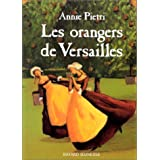 Les Orangers de Versaillespar Annie Pietri