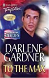 To The Max (Harlequin Temptation No. 1019)(Collectors Edition)(American Heroes)