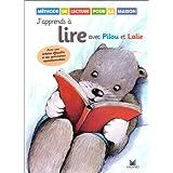 J'apprends à lire avec Pilou et Lalie : Méthode de lecture pour la maison