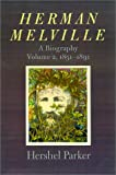 Herman Melville: A Biography, 1851-1891 (0801868920) by Parker, Hershel
