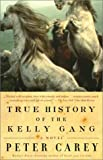 Image of True History of the Kelly Gang: A Novel (Vintage International)