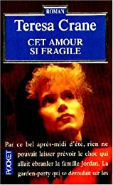 Cet amour si fragile, Tome 3
