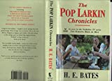 The Pop Larkin Chronicles : The Darling Buds of May, A Breath of French Air, When the Green Woods Laugh, Oh! To Be in England, A Little of What You Fancy