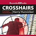 Crosshairs: A Lee Henry Oswald Mystery (       UNABRIDGED) by Harry Hunsicker Narrated by Larry Pine