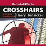 Crosshairs: A Lee Henry Oswald Mystery | Harry Hunsicker