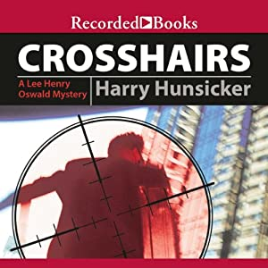 Crosshairs: A Lee Henry Oswald Mystery | [Harry Hunsicker]