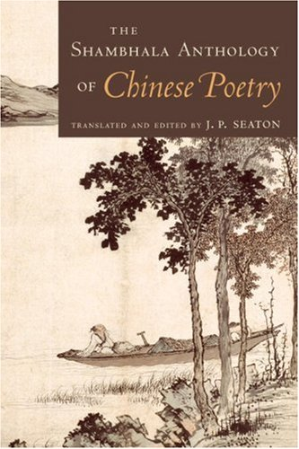 The Shambhala Anthology of Chinese Poetry (Shambhala Pocket Classics)