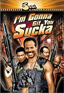 I'm Gonna Git You Sucka (Widescreen)