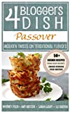 4 Bloggers Dish: Passover: Modern Twists on Traditional Flavors