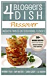 4 Bloggers Dish: Passover: Modern Twi...