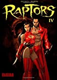 img - for Raptors IV by Dufaux, Jean, Marini, Luigi, Johnson, Joe (2003) Paperback book / textbook / text book