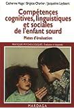 Compétences cognitives, linguistiques et sociales de l'enfant sourd : Pistes d'évaluation
