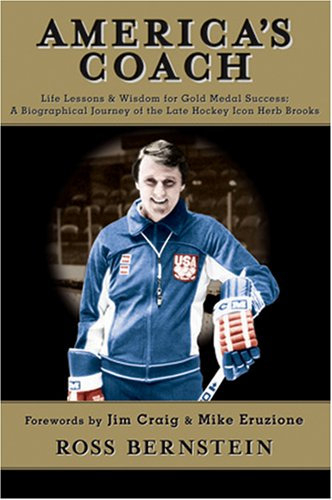 America's Coach: Life Lessons & Wisdom for Gold Medal Success: A Biographical Journey of the Late Hockey Icon Herb B