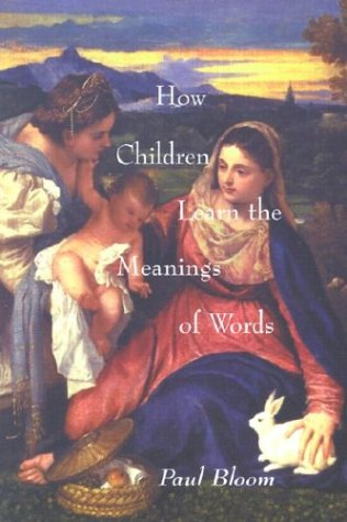 How Children Learn the Meanings of Words (Learning, Development and Conceptual Change)