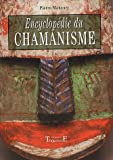 echange, troc Pierre Manoury - Encyclopédie du chamanisme : Techniques opératives de chamanisme traditionnel