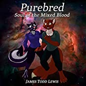 Purebred: Soul of the Mixed Blood: The Thurian Saga, Book 5 | James Todd Lewis
