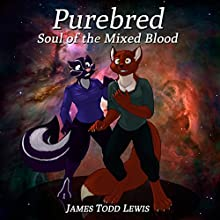 Purebred: Soul of the Mixed Blood: The Thurian Saga, Book 5 (       UNABRIDGED) by James Todd Lewis Narrated by Elizabeth Phillips