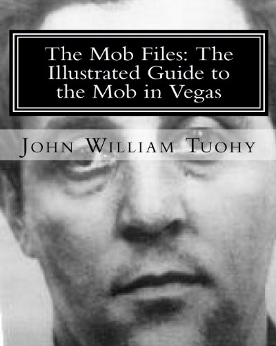The Mob Files: The Illustrated Guide to the Mob in Vegas