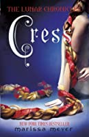 The Lunar Chronicles (Book 3) : Cress