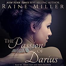 The Passion of Darius (       UNABRIDGED) by Raine Miller Narrated by Shane East, India Baldwin