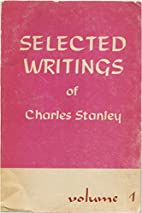 Selected Writings of Charles Stanley Volume…
