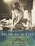 Dreaming in Clay on the Coast of Mississippi (0385490631) by Maurer, Christopher
