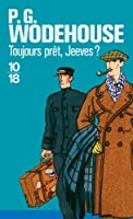 Toujours prêt, Jeeves