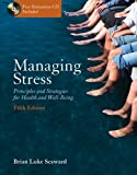 Managing Stress:  Principles and Strategies for Health and Well-Being
