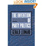The Invention of Party Politics: Federalism, Popular Sovereignty, and Constitutional Development in Jacksonian...